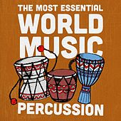 The Most Essential World Music Percussion by Various Artists