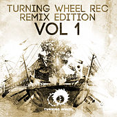 Turning Wheel Rec Remix Edition, Vol. 1 by Various Artists