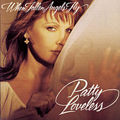 When Fallen Angels Fly by Patty Loveless