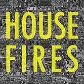 Housefires by Housefires