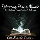 Relaxing Piano Music for Studying, Concentrating and Relaxing by Calm Music for Studying
