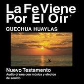 Huaylas Quechua Del Nuevo Testamento (Dramatizada) - Quechua Huaylas Bible by La Biblia