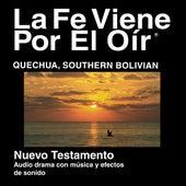 Quechua, Zona Sur De Bolivia Del Nuevo Testamento (Dramatizada) - Quechua Southern Bolivian Bible by La Biblia