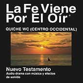 Quiché Centro-Occidental Del Nuevo Testamento (Dramatizadas) - Quiche West Central Bible by La Biblia