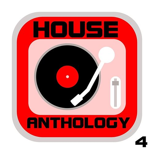 House Anthology, Vol. 4 by Various Artists