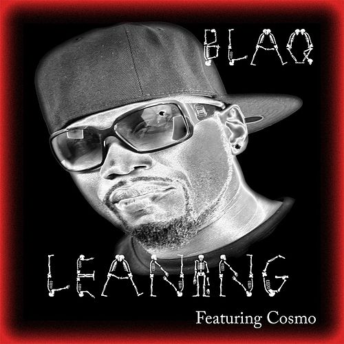 Leaning (feat. Cosmo) by Blaq