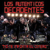 No Me Importa el Dinero (Vivo) - Single by Los Autenticos Decadentes