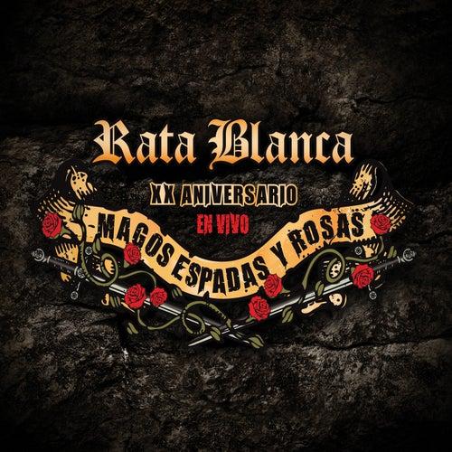 XX aniversario en vivo - Magos, Espadas y Rosas by Rata Blanca