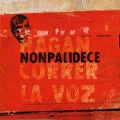 Hagan Correr la Voz by Nonpalidece
