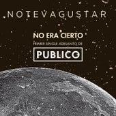 No Era Cierto by No Te Va Gustar