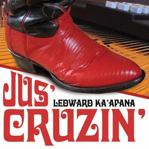 Jus' Cruzin' by Ledward Kaapana