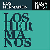 Mega Hits - Los Hermanos by Los Hermanos