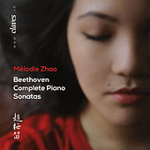 Beethoven: Complete Piano Sonatas by Mélodie Zhao
