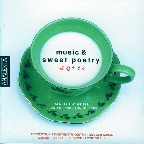 Music & Sweet Poetry Agree by Matthew White