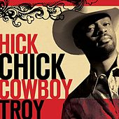 Hick Chick [featuring Angela Hacker] by Cowboy Troy
