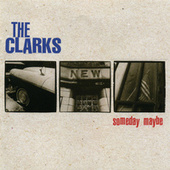 Someday Maybe by The Clarks