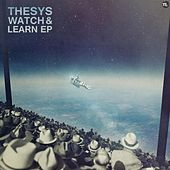 Watch & Learn EP by Thesys