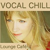 Vocal Chill by Lounge Café
