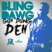 Guh Dung Deh - Single by Bling Dawg