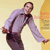 Time Has Come - The Glory of Summer by Harry Belafonte