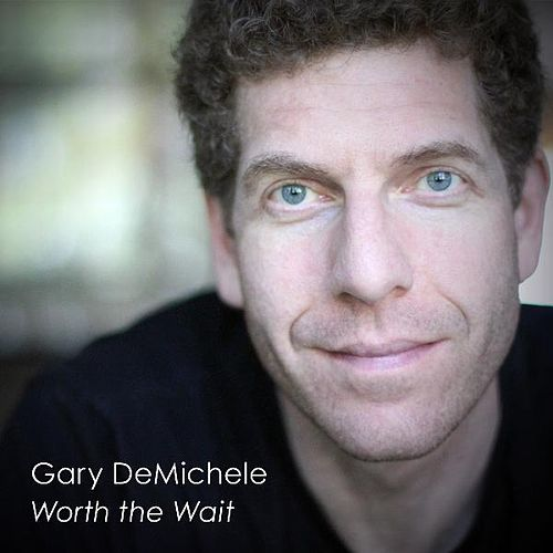 Worth the Wait by Gary DeMichele