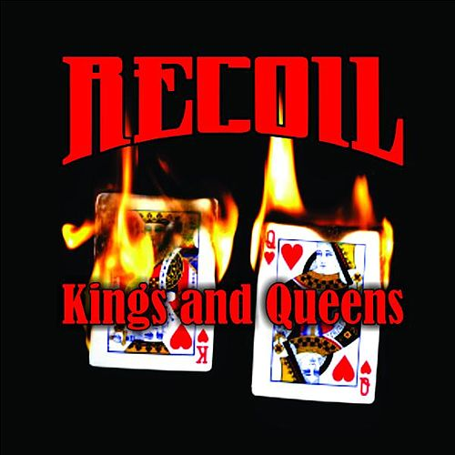 Kings & Queens by Recoil