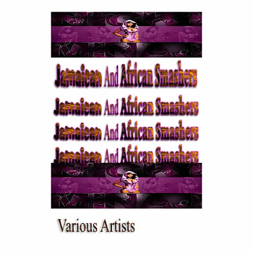 Jamaican and African Smashers by Various Artists