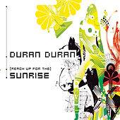 (Reach Up For The) Sunrise by Duran Duran