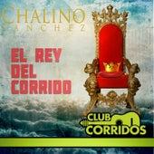 Chalino Sanchez: El Rey del Corrido by Chalino Sanchez