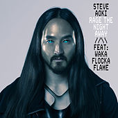 Rage the Night Away by Steve Aoki
