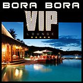 Bora Bora Vip Lounge by Various Artists