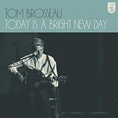 Today Is a Bright New Day by Tom Brosseau