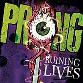Ruining Lives by Prong