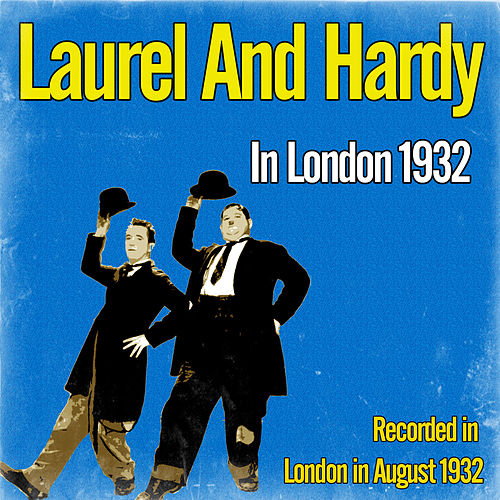 Laurel and Hardy in London (1932) by Laurel & Hardy