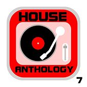 House Anthology, Vol. 7 by Various Artists