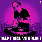 Deep House Anthology, Vol. 1 by Various Artists