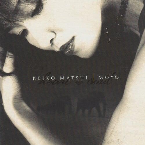 Moyo (Heart & Soul) by Keiko Matsui