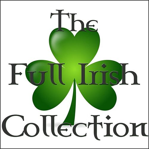 The Full Irish Collection by Various Artists