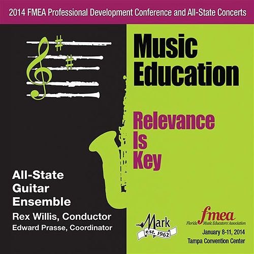2014 Florida Music Educators Association (FMEA): All-State Guitar Ensemble by Florida All-State Guitar Ensemble