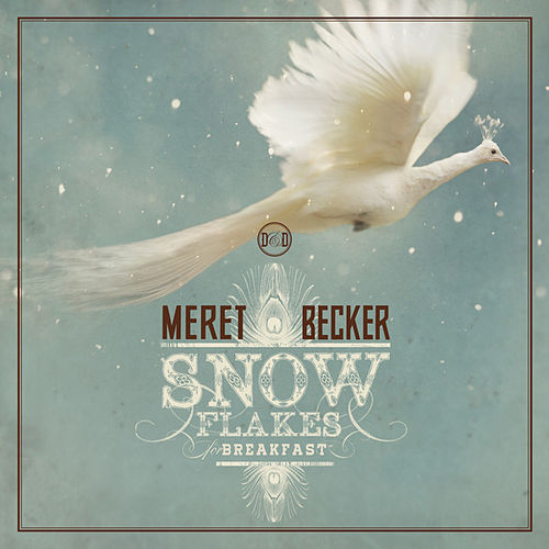 Snowflakes for Breakfast by Meret Becker