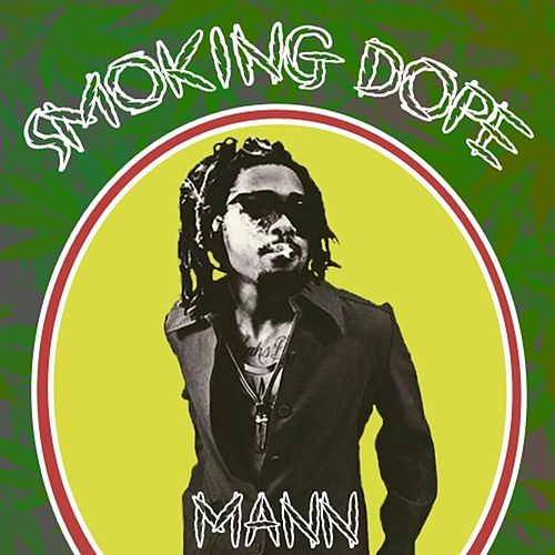 Smoking Dope - Single by Mann
