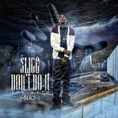 Slice Don't Do It by Slice 9