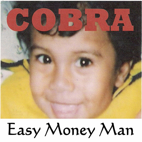 Easy Money Man by Cobra
