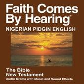 Nigerian Pidgin English New Testament (Dramatized) by The Bible