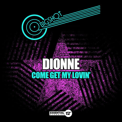 Come Get My Lovin' by Dionne