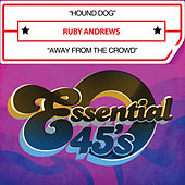 Hound Dog / Away from the Crowd (Digital 45) by Ruby Andrews
