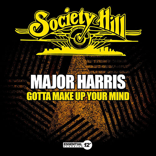 Gotta Make up Your Mind by Major Harris