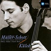 Debussy/Poulenc/Franck/Ravel:Music for Cello & Piano by Daniel Muller-Schott