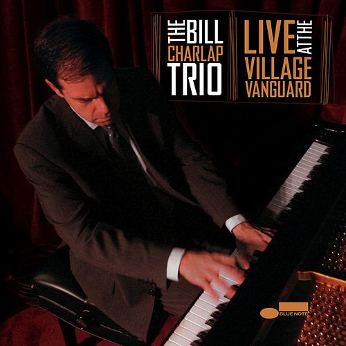 Live At The Village Vanguard by Bill Charlap Trio