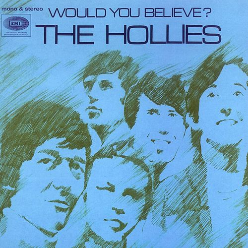 Hollies/Would You Believe? by The Hollies